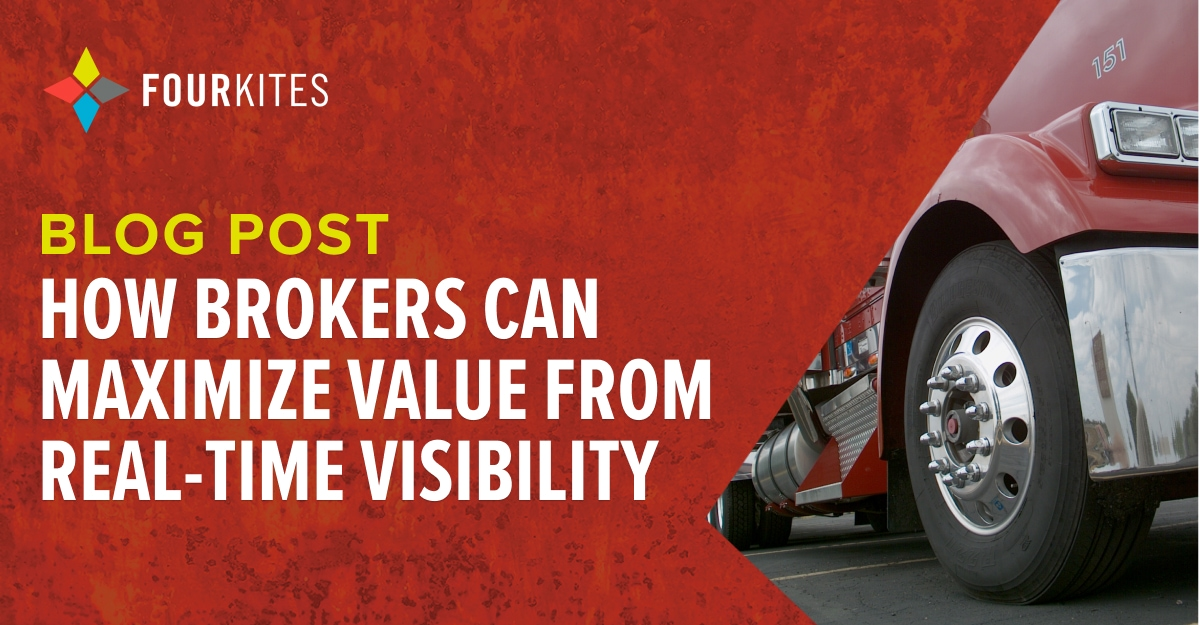 How Brokers Can Maximize Value from Real-Time Visibility